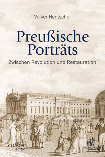 Preußische Porträts - Zwischen Revolution und Restauration