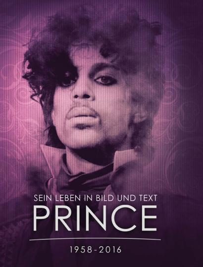 Prince 1958-2016. Sein Leben in Bild und Text.