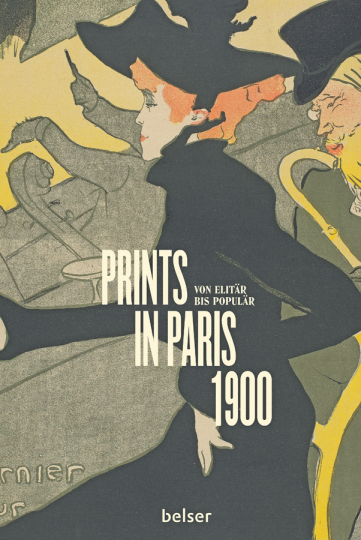 Prints in Paris 1900. Von elitär bis populär.