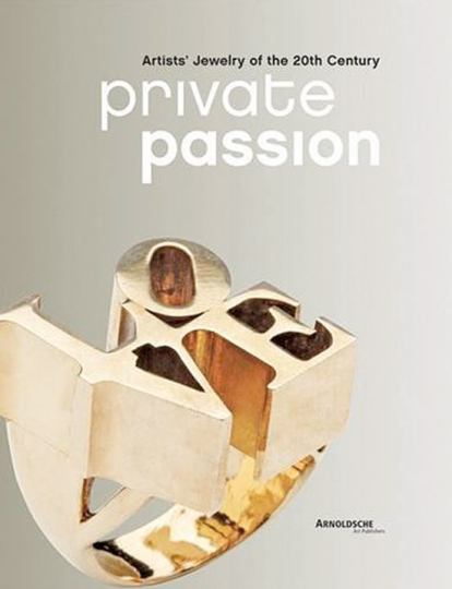 Private Passion. Artists« Jewelry of the 20th Century.