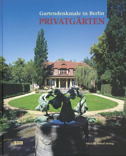 Privatgärten. Gartendenkmale in Berlin.