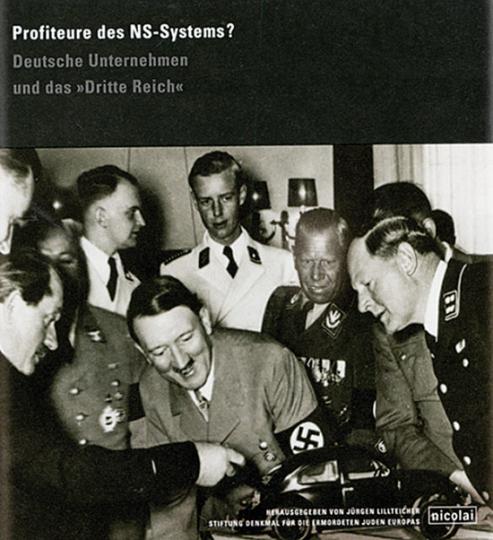 Profiteure des NS-Systems? Deutsche Unternehmen und das »Dritte Reich«