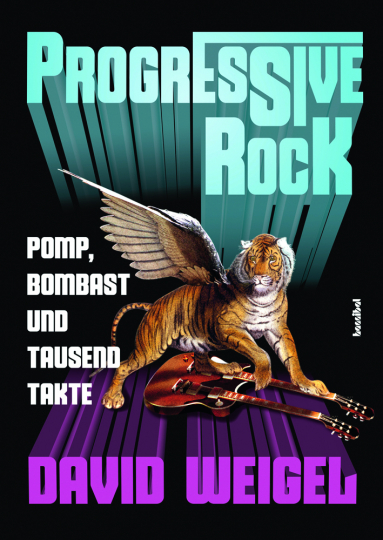 Progressive Rock. Pomp, Bombast und tausend Takte.