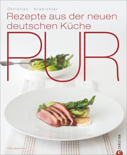 Pur. Rezepte aus der neuen deutschen Küche.