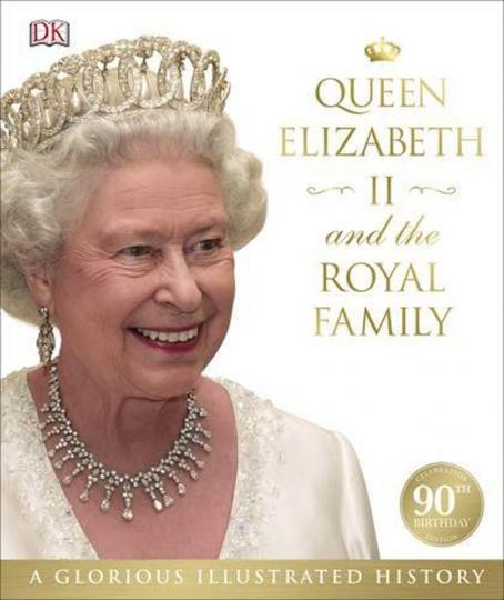Queen Elizabeth II. and the Royal Family. Königin Elizabeth II. und die königliche Familie. Eine glanzvolle Geschichte in Bildern.