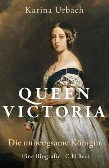 Queen Victoria. Die unbeugsame Königin.