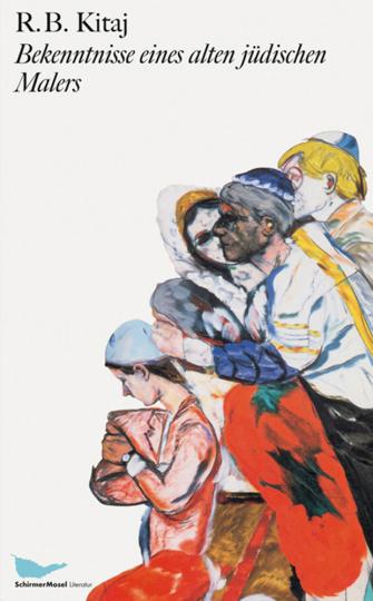 R.B. Kitaj. Bekenntnisse eines alten jüdischen Malers.