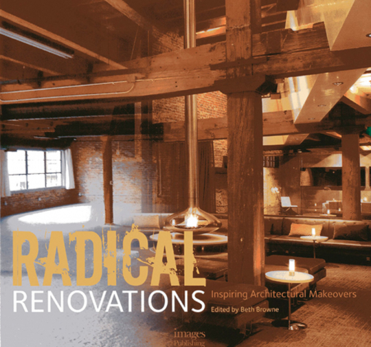 Radical Renovations. Inspirierende architektonische Umbauten.