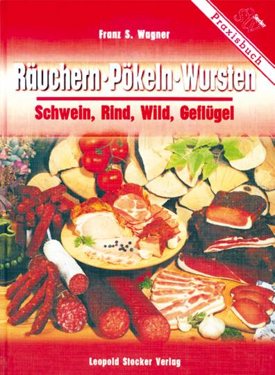 Räuchern, Pökeln, Wursten - Schwein, Rind, Wild, Geflügel