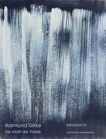 Raimund Girke. Die Kraft der Farbe.