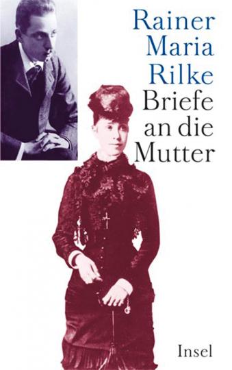 Rainer Maria Rilke. Briefe an die Mutter. 2 Bände.