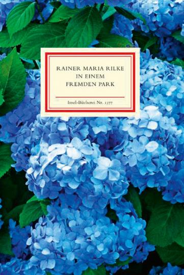 Rainer Maria Rilke. In einem fremden Park. Gartengedichte.