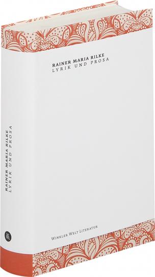 Rainer Maria Rilke. Lyrik und Prosa.