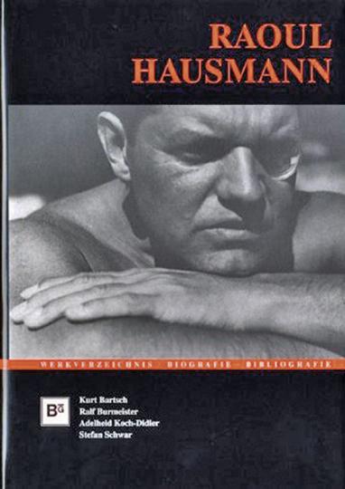 Raoul Hausmann (1886-1971). Werkverzeichnis Biografie Bibliografie.