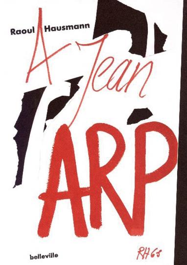 Raoul Hausmann. Hans/Jean Arp.