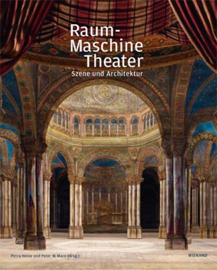 Raum-Maschine Theater. Szene und Architektur.