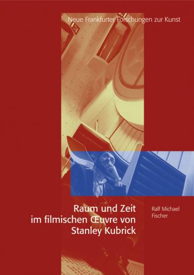 Raum und Zeit im filmischen Oeuvre von Stanley Kubrick.