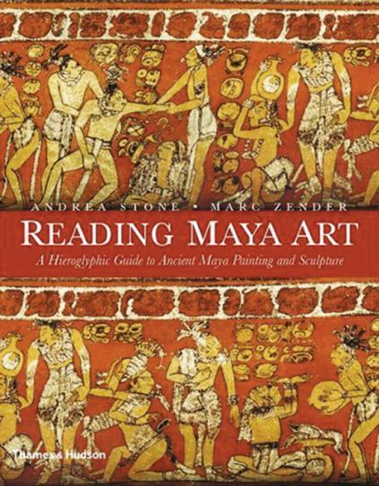 Reading Maya Art. Ein Führer zu den Hieroglyphen der Maya-Gemälde und Skulpturen.