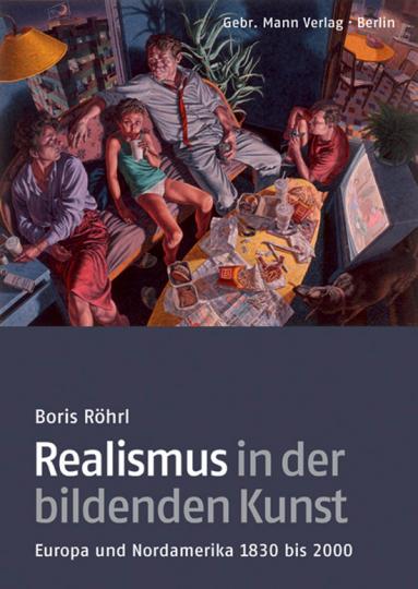 Realismus in der bildenden Kunst. Europa und Nordamerika 1830 bis 2000.
