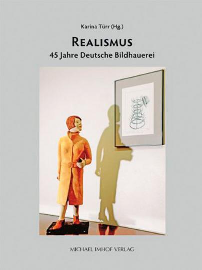 Realismus. 45 Jahre Deutsche Bildhauerei.
