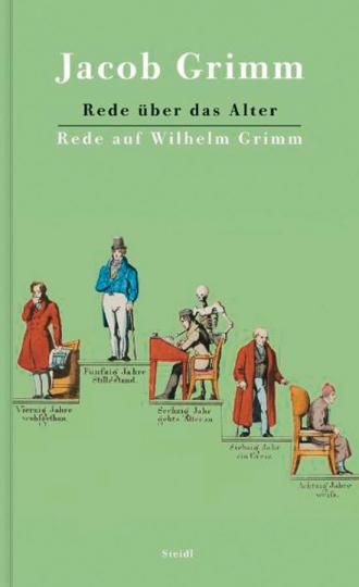 Rede über das Alter. Rede auf Wilhelm Grimm.