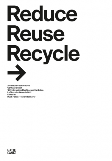 Reduce, Reuse, Recycle. Architecture as Resource German Pavilion.
