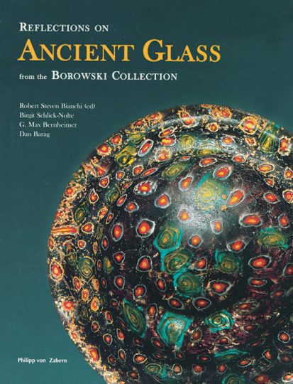 Reflections on Ancient Glass from the Borowski Collection.