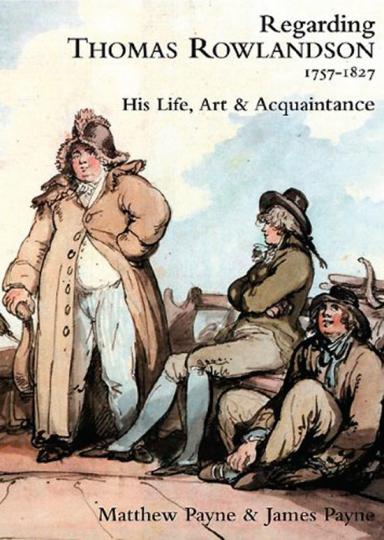 Regarding Thomas Rowlandson, 1757-1827.