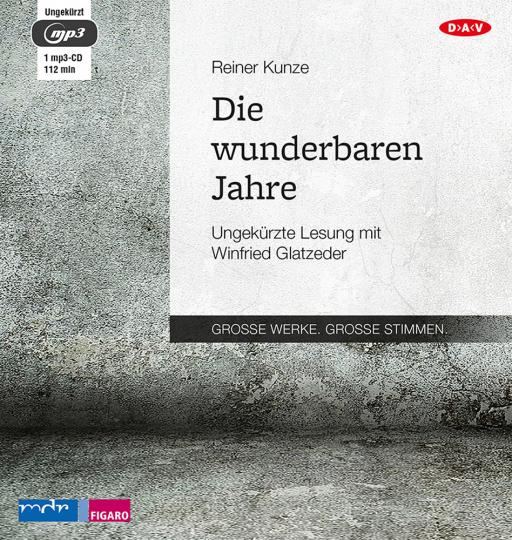 Reiner Kunze. Die wunderbaren Jahre. Hörbuch. 1 CD.