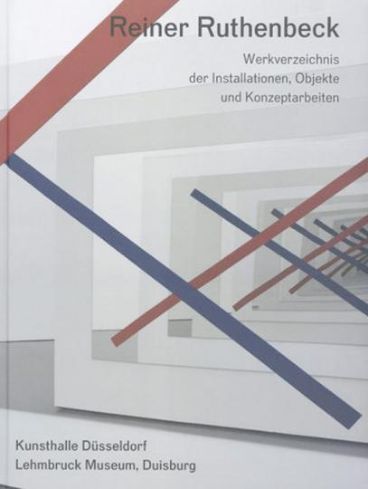 Reiner Ruthenbeck. Werkverzeichnis der Installationen, Objekte und Konzeptarbeiten.