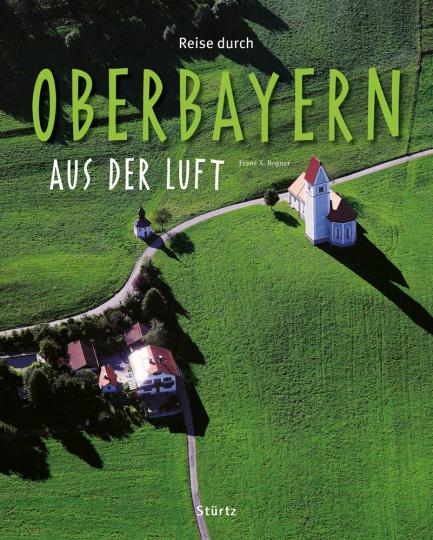 Reise durch Oberbayern aus der Luft.