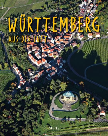 Reise durch Württemberg aus der Luft.