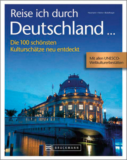 Reise ich durch Deutschland. Die 100 schönsten Kulturschätze neu entdeckt.