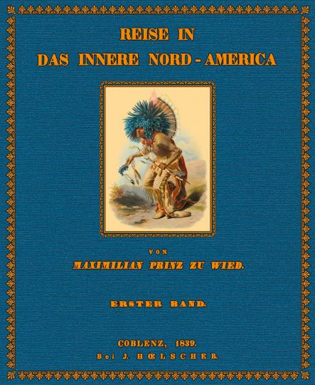 Reise in das innere Nord-America in den Jahren 1832-1834. 2 Bände und Tafelband.