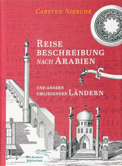 Reisebeschreibung nach Arabien und andern umliegenden Ländern.
