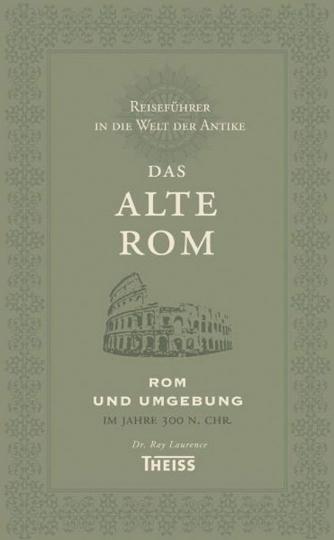 Reiseführer in die Welt der Antike. Das alte Rom.