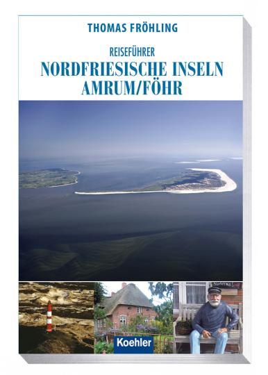 Reiseführer Nordfriesische Inseln. Amrum, Föhr.