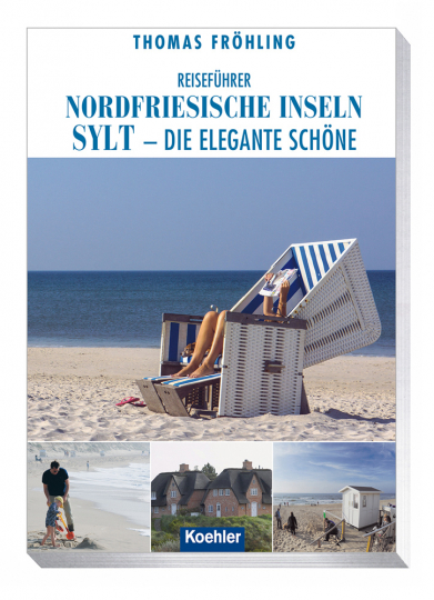 Reiseführer Nordfriesische Inseln. Sylt, die elegante Schöne.