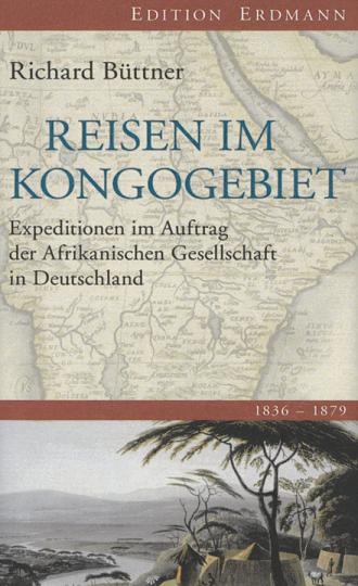 Reisen im Kongogebiet 1884-1886. Expeditionen im Auftrag der Afrikanischen Gesellschaft in Deutschland.