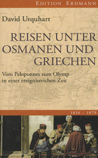Reisen unter Osmanen und Griechen. Von Peloponnes zum Olymp in einer ereignisreichen Zeit.