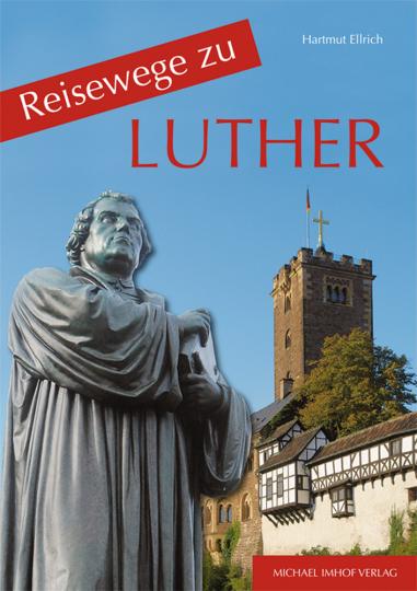 Reisewege zu Luther.