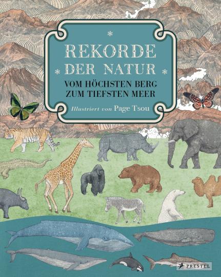Rekorde der Natur. Vom höchsten Berg zum tiefsten Meer.