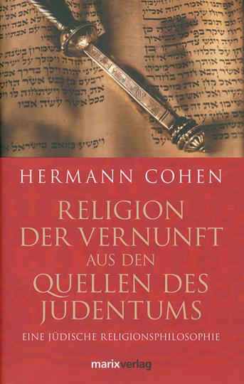 Religion der Vernunft aus den Quellen des Judentums.