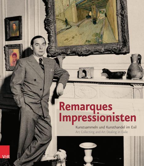 Remarques Impressionisten. Kunstsammeln und Kunsthandel im Exil.