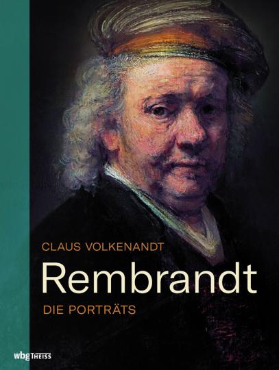 Rembrandt. Die Porträts.