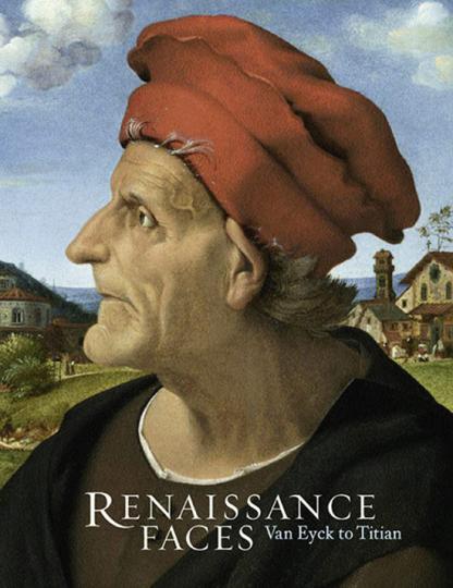 Renaissance Faces. Von van Eyck bis Tizian.