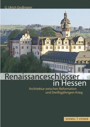 Renaissanceschlösser in Hessen.