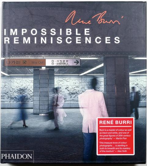 René Burri. Impossible Reminiscences.