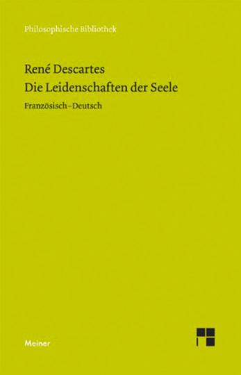 René Descartes. Die Leidenschaften der Seele. Les passions de l'âme.