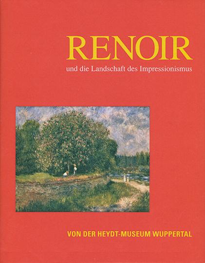 Renoir und die Landschaft des Impressionismus.